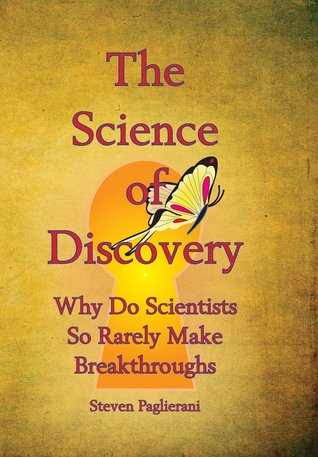 The Science of Discovery by Steven Paglierani