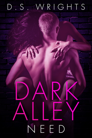 Dark Alley Need (Dark Alley, #4) by D.S. Wrights