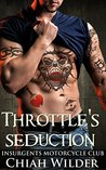 Throttle's Seduction: Insurgents Motorcycle Club (Insurgents MC, #7)