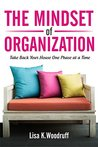 The Mindset of Organization: Take Back Your House One Phase at a Time