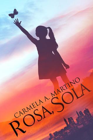 Rosa, Sola by Carmela A. Martino