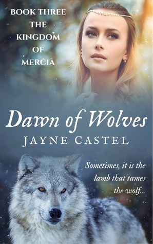 Dawn of Wolves by Jayne Castel