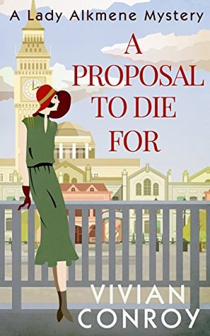 A Proposal to Die For (Lady Alkmene Callender Mysteries, #1)