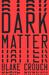 Dark Matter by Blake Crouch
