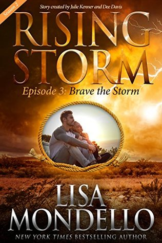 Brave the Storm, Season 2, Episode 3 by Lisa Mondello