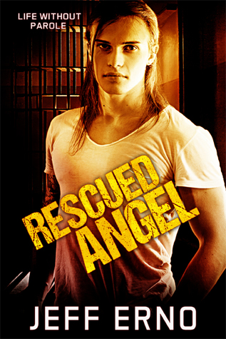 Book Review: Rescued Angel (Life Without Parole, #4) by Jeff Erno
