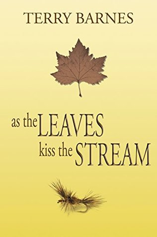 As the Leaves Kiss the Stream by Terry  Barnes