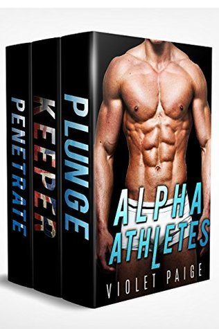 Alpha Athletes Bad Boy Sports Romance by Violet Paige