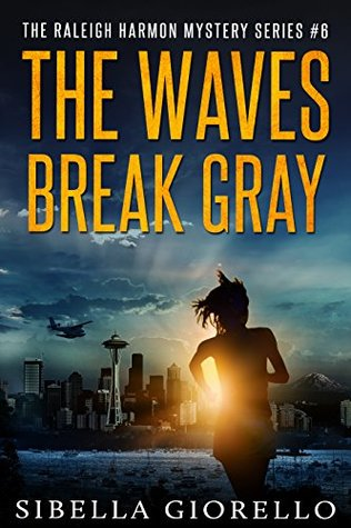 The Waves Break Gray (Raleigh Harmon Mystery #6)