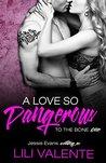 A Love So Dangerous: A Dark Romance (To the Bone Book 1)