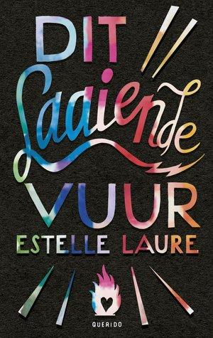 Dit laaiende vuur – Estelle Laure