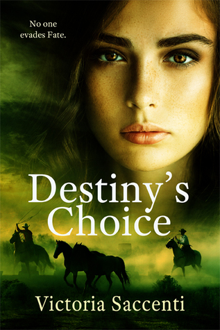 Destiny's Choice by Victoria Saccenti