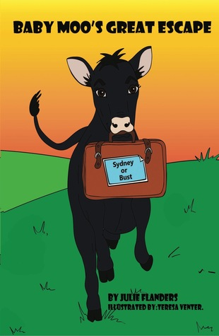 Baby Moo's Great Escape by Julie Flanders