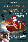 The Jack Russell Adventures (Book 3): Santa's Extra Presents