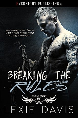 Breaking the Rules (Roaming Devils MC Book 1)