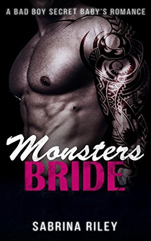 ROMANCE Monsters Bride (MC Biker Pregnancy Romance)(Bad Boy Secret Baby Motorcycle Club Romance) (Alpha Male Contemporary Romance) by Sabrina Riley
