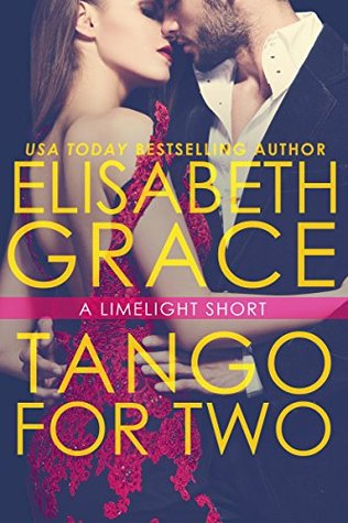 Tango For Two (Limelight, #3.5) by Elisabeth Grace