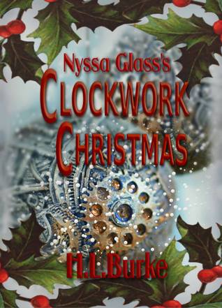 Nyssa Glass's Clockwork Christmas by H.L. Burke