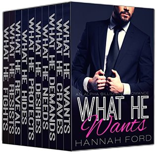 What He Wants (Books 1-10) by Hannah Ford