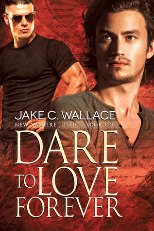 Dare to Love Forever (New Vampire Justice, #1)