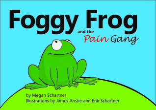 Foggy Frog and the Pain Gang by Megan Schartner
