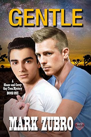 Recent Release Review: Gentle (A Shane and Corey Gay Teen Mystery – Book One) by Mark Zubro