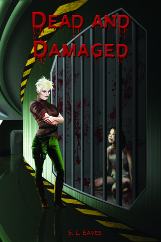 Dead and Damaged by S.L. Eaves