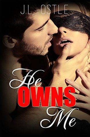 He Owns Me (Owning Me series Book 1) by J.L. Ostle