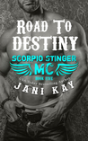Road To Destiny (Scorpio Stinger MC, #5)