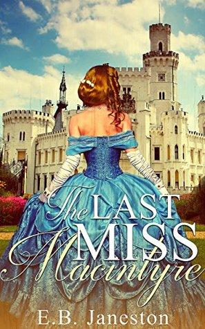 The Last Miss Macintyre a Novella by E.B. Janeston