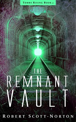 The Remnant Vault by Robert Scott-Norton