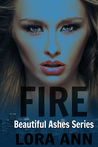 Fire (Beautiful Ashes Series, Book 2)