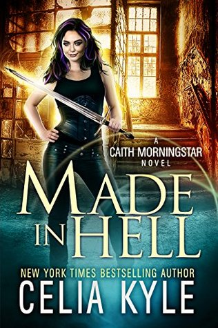 Made In Hell (Urban Fantasy) by Celia Kyle