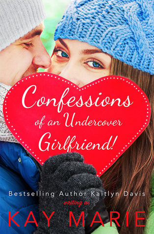 Confessions of an Undercover Girlfriend (Confessions, #2)