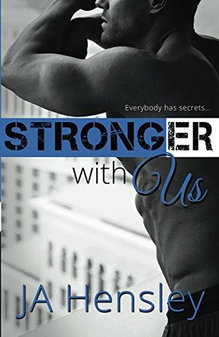 Stronger With Us (The Strength Series Book 3) by JA Hensley