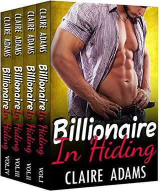 Billionaire In Hiding The Complete Series (Alpha Billionaire Romance Western Love Story) by Claire Adams