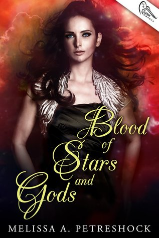 Blood of Stars and Gods by Melissa A. Petreshock