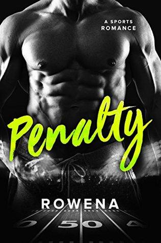 Penalty A Bad Boy Sports Romance (Alpha Second Chances Book 3) by Rowena