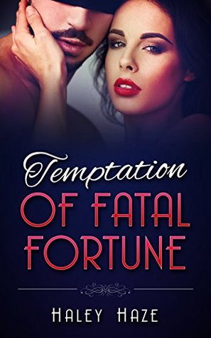 Temptation of Fatal Fortune by Haley Haze