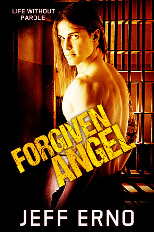 New Release Book Review: Forgiven Angel (Life Without Parole, #5) by Jeff Erno