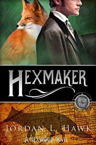 Release Day Review: Hexmaker (Hexworld #2) by Jordan L. Hawk