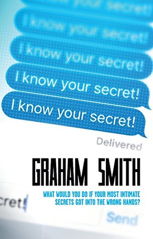 I Know Your Secret: What would you do if your most intimate secrets got into the wrong hands? (DI Harry Evans Book 2)