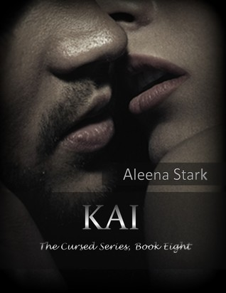 Kai, The Cursed Series Book Eight by Aleena Stark