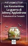 La guerra di Johnny Appledrone (Future Fiction Vol. 28)