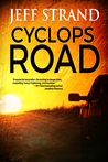 Cyclops Road by Jeff Strand