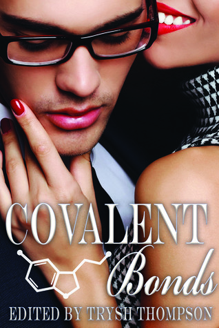 Covalent Bonds Edited by Trysh Thompson