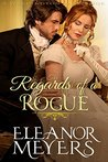 Regency Romance: The Regards of A Rogue (A Wardington Park Book) (Raptures of Royalty : CLEAN Historical Romance)