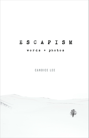 Escapism by Candice Lee