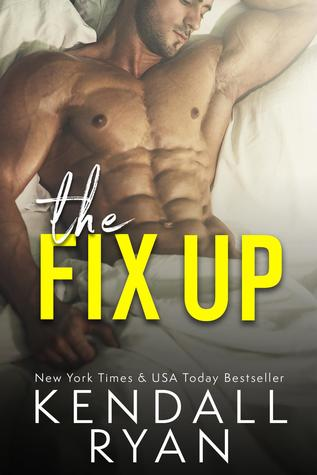 The Fix-Up by Kendall Ryan
